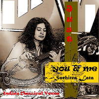 [Just You and Me by Suchitra Lata]