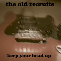[Keep Your Head Up by The Old Recruits]