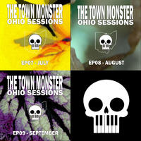 [Ohio Sessions, July to September by The Town Monster]