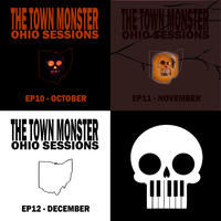 [Ohio Sessions, October to December by The Town Monster]