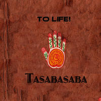 [Tasabasaba by To Life!]