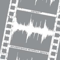 Soundtrack Without Movie by Ustoz