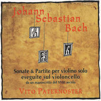 [CD1-Bach Sonatas and Partitas for solo violin by Vito Paternoster]