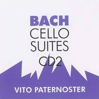 [CD2-Bach Cello Suites by Vito Paternoster]