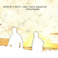 Dear Friend Dopamine (instrumental)