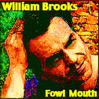[Fowl Mouth by William Brooks]