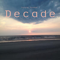 Decade by future_former